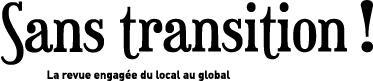 image logoST2018.jpg (29.3kB) Lien vers: http://www.sans-transition-magazine.info/